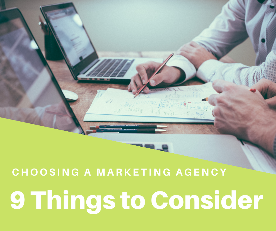 Choosing a marketing agency - 9 things to consider
